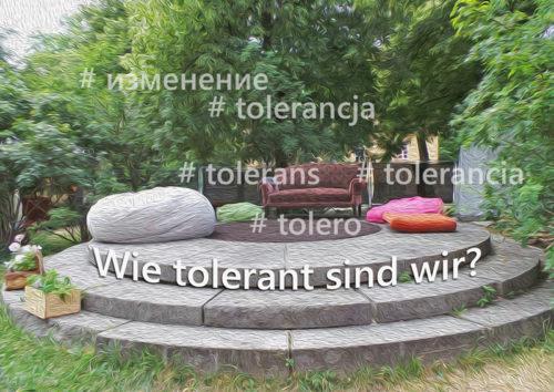 Wie tolerant sind wir?